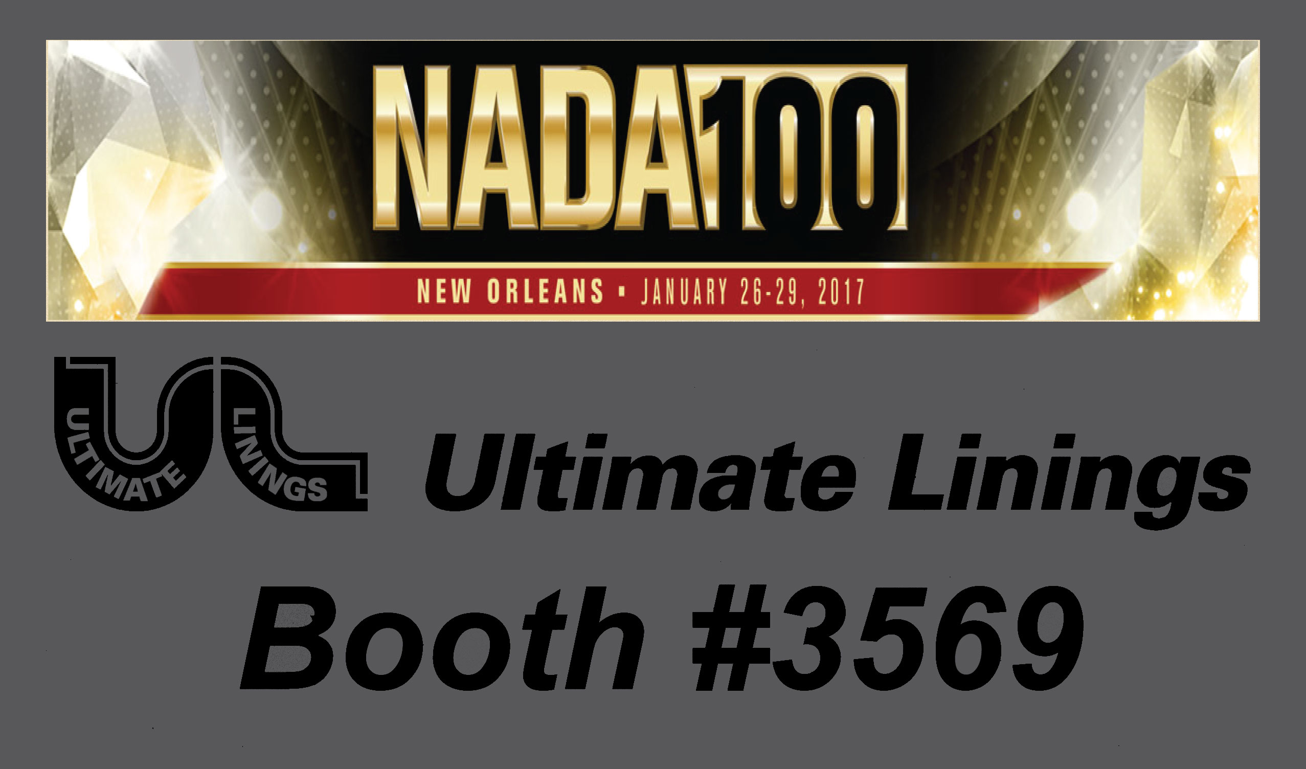 nada Show 2017 Ultimate Linings Booth # 3569