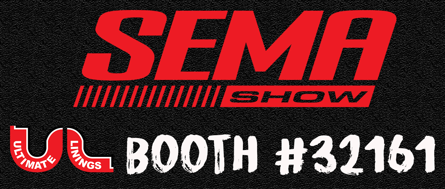 SEMA Show 2016 Ultimate Linings Booth # 32161